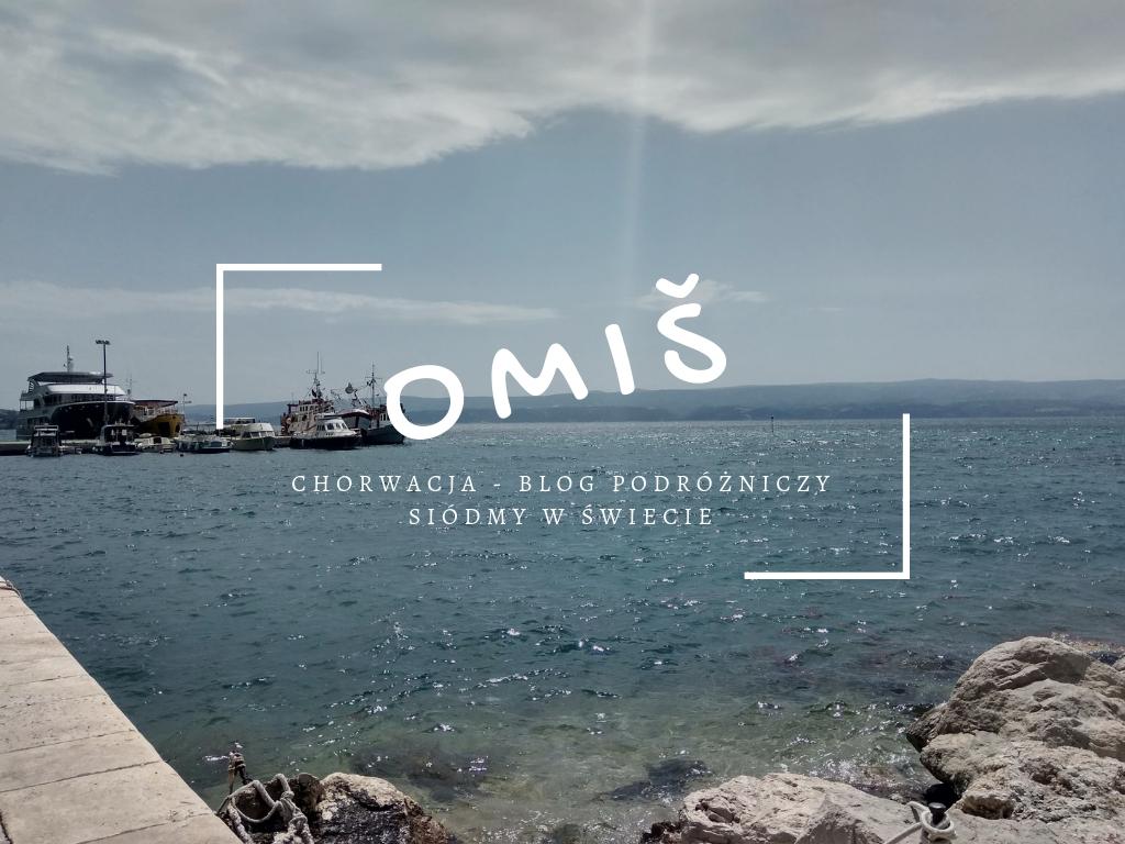 Chorwacja #1 – Zwiedzamy Omiš
